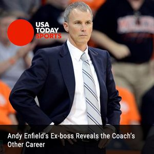 Andy Enfield's Ex-boss Reveals the Coach's Other Career